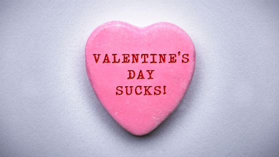 Valentine's Day Sucks