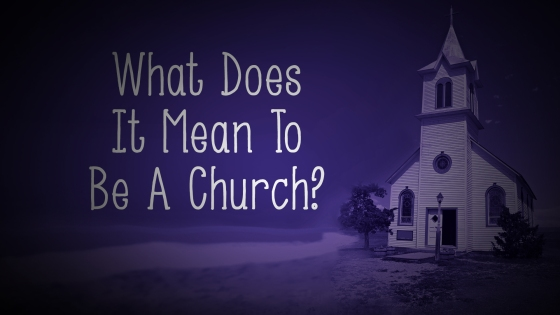 What It Means to be a Church 1