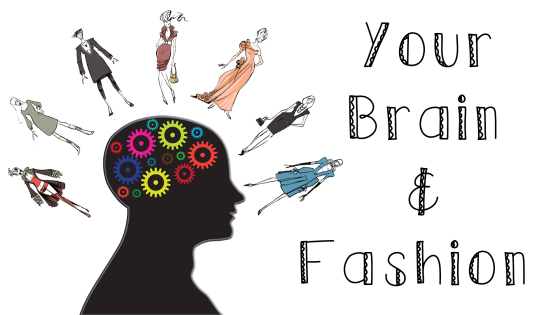 Your-Brain-and-Fashion-1