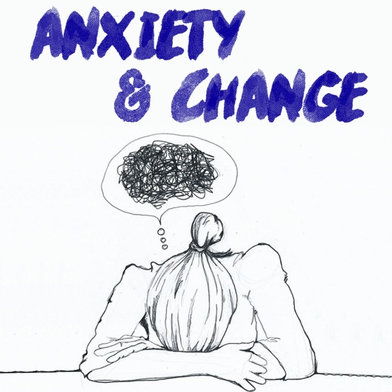 Anxiety and Change